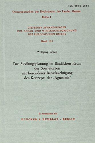 Die Siedlungsplanung im ländlichen Raum der Sowjetunion mit besonderer Berücksichtigung des Konzepts der