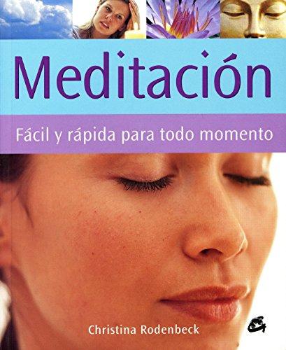 Meditación. Fácil Y Rápida Para Todo Momento: GAIIN (Cuerpo-Mente) por Christina Rodenbeck