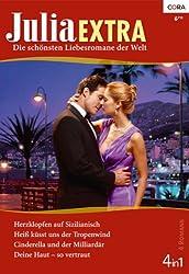 Julia Extra Band 0348: Cinderella und der Milliardär / Herzklopfen auf Sizilianisch / Deine Haut - so vertraut / Heiß küsst uns der Tropenwind /