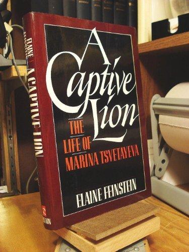 A Captive Lion: The Life of Marina Tsvetayeva by Elaine Feinstein (1987-02-05)