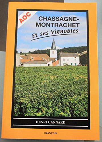 La Bourgogne. A.O.C. Chassagne-Montrachet et ses vignobles