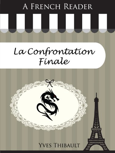 Livres A French Reader: La Confrontation Finale (French Readers t. 31) pdf