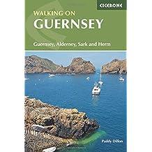 Walking on Guernsey: Guernsey, Alderney, Sark and Herm (British Walking Guides)
