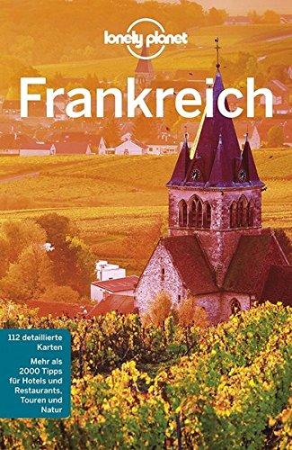 Lonely Planet Reiseführer Frankreich (Lonely Planet Reiseführer Deutsch)