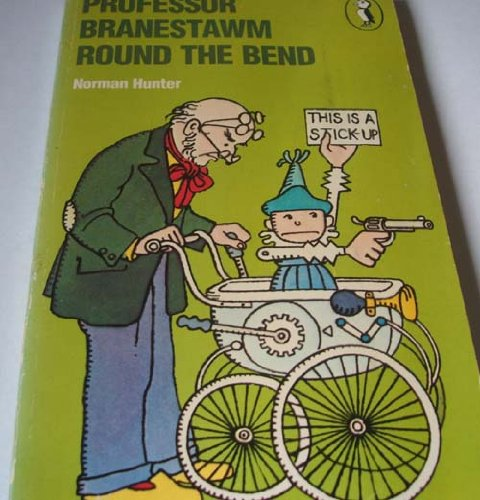 Professor Branestawm round the bend : and other incredible adventures