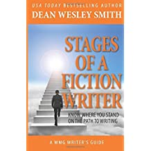 Stages of a Fiction Writer: Know Where You Stand on the Path to Writing (WMG Writer's Guide) (Volume 11) by Dean Wesley Smith (2015-10-19)