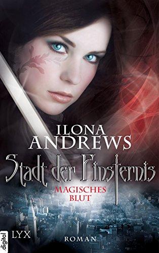 Stadt der Finsternis - Magisches Blut (Kate-Daniels-Reihe 4)