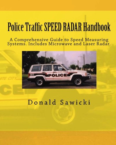 Police Traffic SPEED RADAR Handbook: A Comprehensive Guide to Speed Measuring Systems. Includes Microwave and Laser Radar. - Gun-antenne