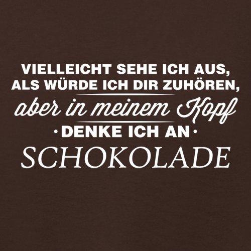 Vielleicht sehe ich aus als würde ich dir zuhören aber in meinem Kopf denke ich an Schokolade - Damen T-Shirt - 14 Farben Dunkles Schokobraun