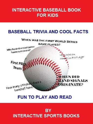 The Interactive Baseball Book for Kids: Baseball Trivia and Cool Facts (Sports Trivia Books 1) (English Edition)