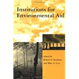 Institutions for Environmental Aid: Pitfalls and Promise (Global Environmental Accord (Paperback))