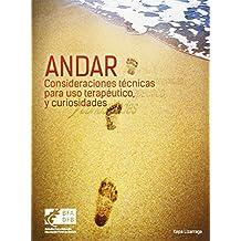 Andar: Consideraciones Técnicas Para Uso Terapéutico Y Curiosidades