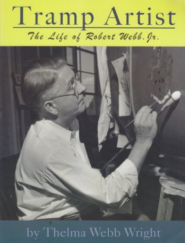 Tramp Artist: The Life of Robert Webb, JR.