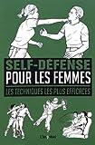 Self-défense pour les femmes - Les techniques les plus efficaces