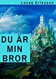 Du är min bror (Swedish Edition)