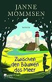 Zwischen den Bäumen das Meer von Janne Mommsen