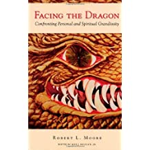 Facing the Dragon: Confronting Personal and Spiritual Grandiosity