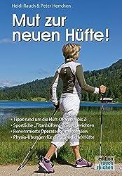 Mut zur neuen Hüfte!: Ein Hüft-OP-Mutmach-Buch mit Erfahrungsberichten von sportlichen Hüft-