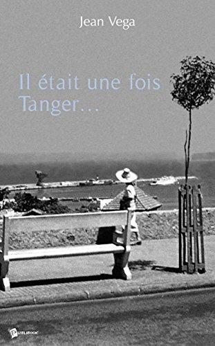 Il était une fois Tanger... (French Edition)