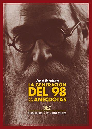 La generación del 98 en sus anécdotas (Los Cuatro Vientos nº 10) por José Esteban