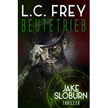 Beutetrieb: Thriller (Jake Sloburn 3)