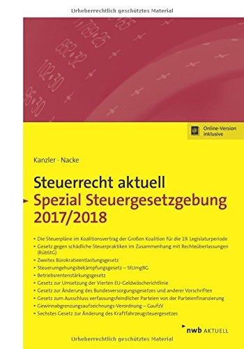 NWB Steuerrecht aktuell: Steuerrecht aktuell Spezial Steuergesetzgebung 2017/2018