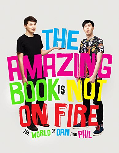 The Amazing Book is Not on Fire: The World of Dan and Phil (English Edition)