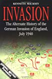 Invasion: Alternative History of the German Invasion of England, July 1940 (Greenhill Military Paperback)