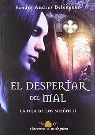 El despertar del mal (La hija de los sueños II) par Sandra Andrés Belenguer