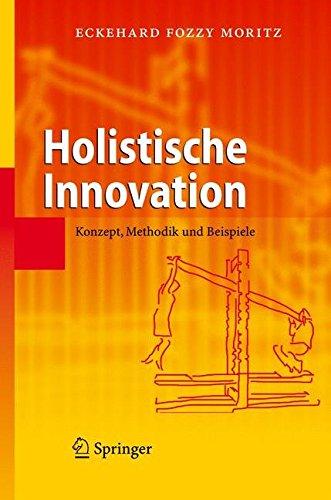 [(Holistische Innovation : Konzept, Methodik Und Beispiele)] [By (author) Eckehard Fozzy Moritz] published on (September, 2008)