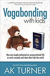 Vagabonding with Kids: How One Couple Embraced an Unconventional Life to Work Remotely and Show Their Kids the World (English Edition)