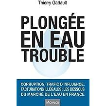 Plongée en eau trouble: Corruption, trafic d'influence, facturations illégales : les dessous du marché de l'eau en France