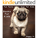 Books For Kids: Fun Facts About Dogs For Kids (Dog Picture Books For Kids) (The Most Popular Dog Breeds of 2015) (English Edition)