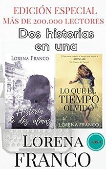 Edición Especial: Historia De Dos Almas & Lo Que El Tiempo Olvidó por Lorena Franco epub