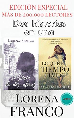 Descargar Libro EDICIÓN ESPECIAL: Historia de dos almas & Lo que el tiempo olvidó de Lorena Franco