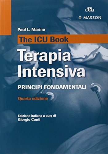 The ICU book. Terapia intensiva. Principi fondamentali