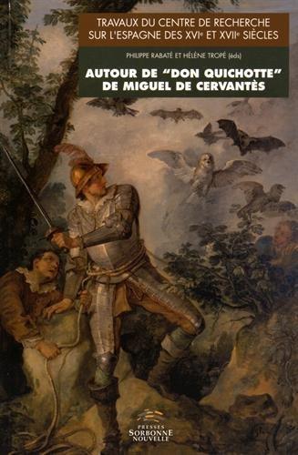 Autour deDon Quichotte de Miguel de Cervantès par Philippe Rabaté