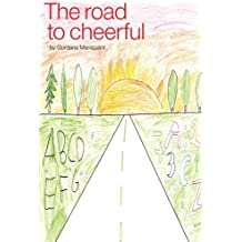 The Road to Cheerful: The story of the new cure for dyslexics / spectrum learners