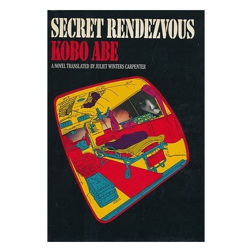 Secret Rendezvous / by Kobo Abe; Translated by Juliet W. Carpenter.