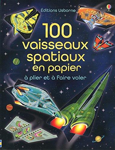 100 vaisseaux spatiaux en papier par Hannah Ahmed, Brian Voakes