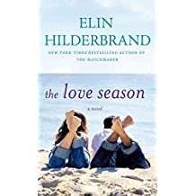 [The Love Season] (By (author) Elin Hilderbrand) [published: May, 2015]
