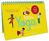 100% yoga des petits: Bien dans son corps, bien dans sa tête