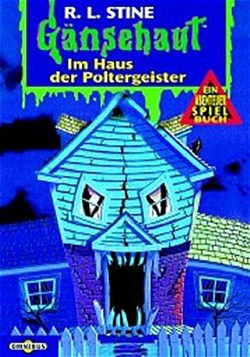 Gänsehaut Abenteuer-Spielbuch / Im Haus der Poltergeister: Gänsehaut Abenteuer-Spielbuch Nr.9