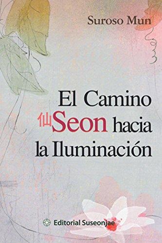 El Camino Seon Hacia La Iluminación eBook: Suroso Mun: Amazon.es ...