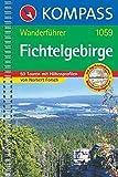 Fichtelgebirge: Wanderführer mit 50 Touren mit Toproutenkarten und Höhenprofilen (KOMPASS-Wanderführer, Band 1059)