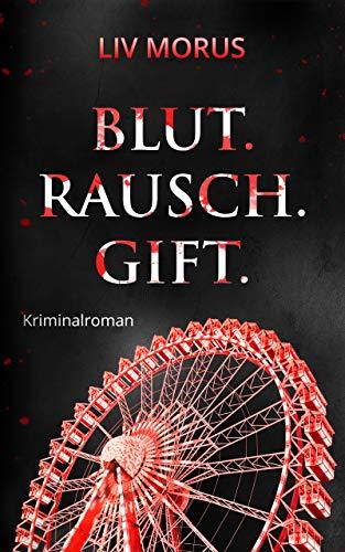 Buchseite und Rezensionen zu 'Blut. Rausch. Gift.: Der 4. Fall für Elisa Gerlach und Henri Wieland (Elysium-Krimireihe)' von Liv Morus