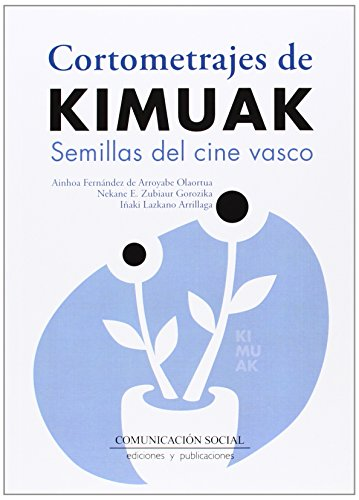 Cortometrajes de Kimuak: Semillas del cine vasco (Contextos) por Ainhoa Fernández de Arroyabe Olaortua