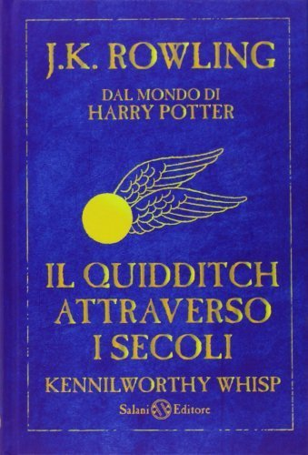 Il Quidditch attraverso i secoli (Italian Edition) by Kennilworthy Whisp (2010) Hardcover