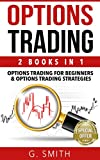 Options Trading: 2 Books in 1 (Options Trading for Beginners & Options Trading Strategies) (Stock Market Investing Book 6)