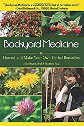 Backyard Medicine: Harvest and Make Your Own Herbal Remedies by Julie Bruton-Seal (2009-05-01)